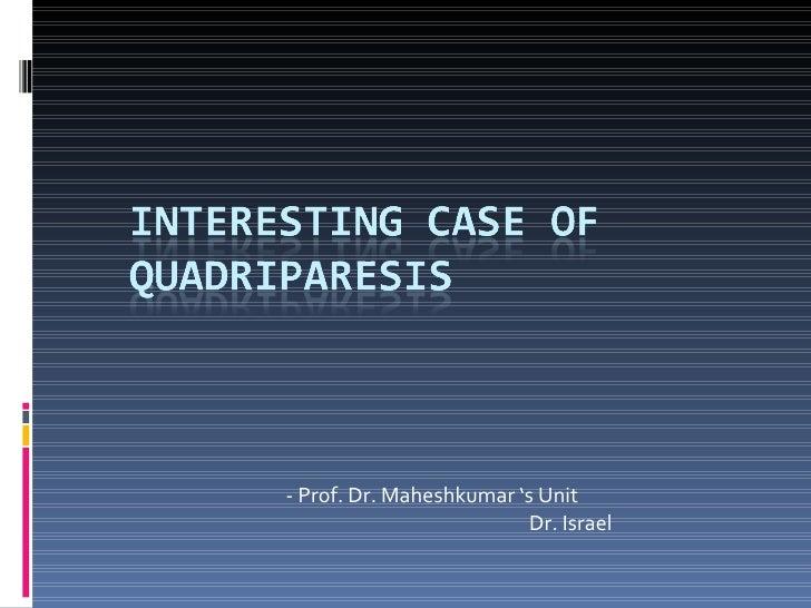 - Prof. Dr. Maheshkumar 's Unit Dr. Israel