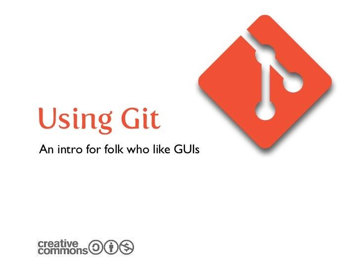 Git for folk who like GUIs