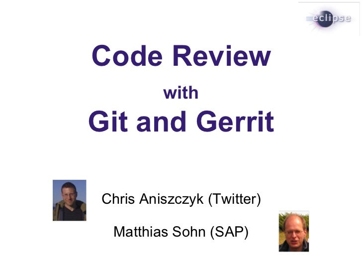 Code Review with Git and Gerrit - Devoxx 2011 - Tools in Action - 2011-11-14