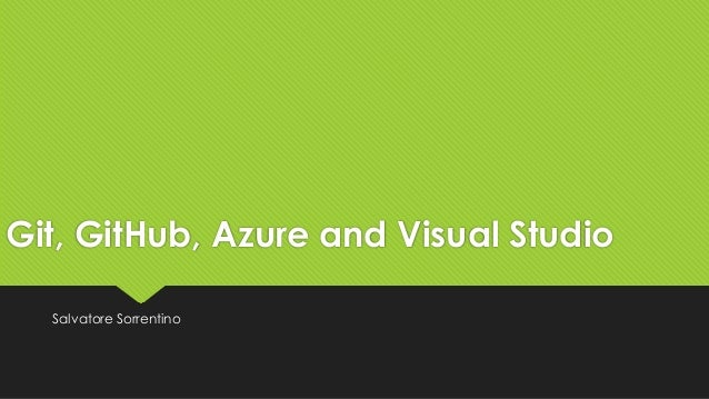Git, gitHub, Azure and Visual Studio