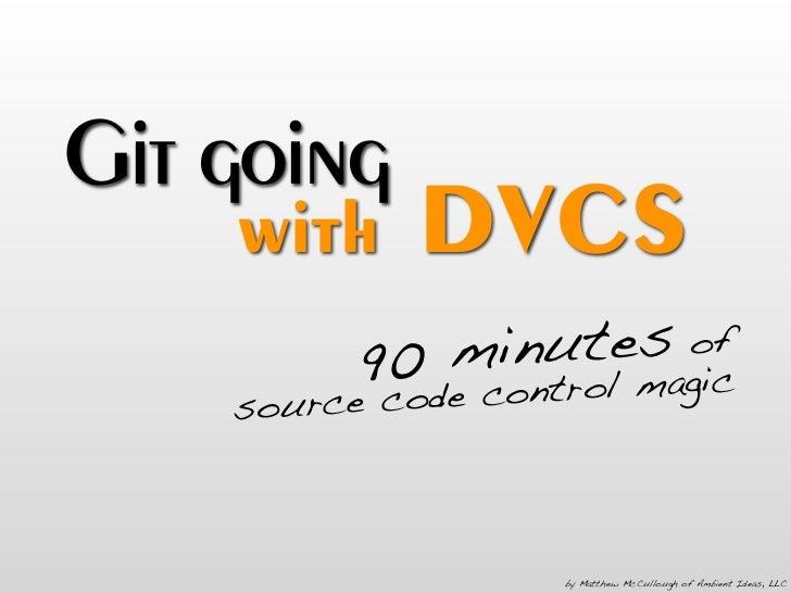 Git Going with DVCS v1.6.0