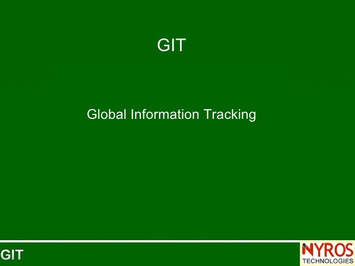 GIT Global Information Tracking