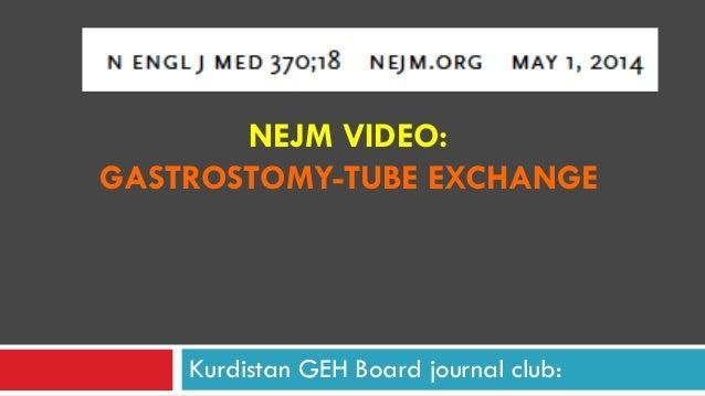 NEJM VIDEO: GASTROSTOMY-TUBE EXCHANGE Kurdistan GEH Board journal club: