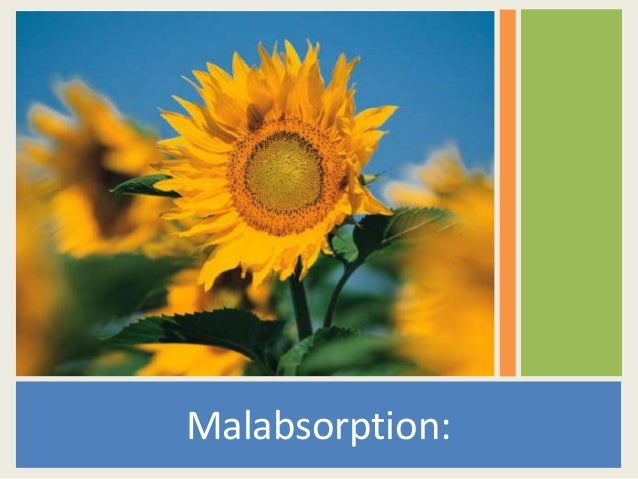 GIT malabsorption.