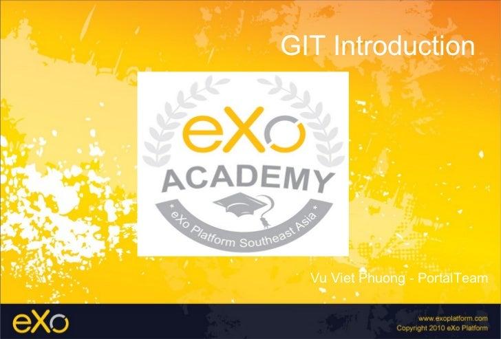 GIT Introduction  Vu Viet Phuong - PortalTeam