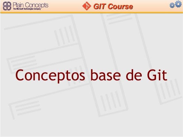 GITGIT CourseCourseConceptos base de Git
