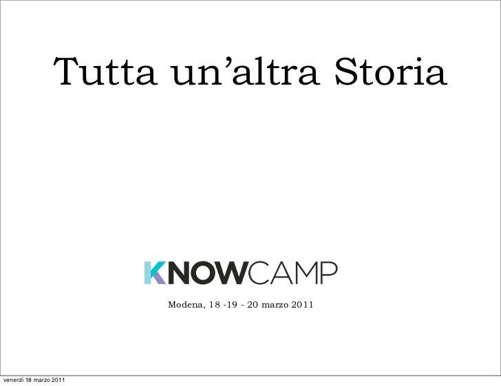 Tutta un'altra Storia                        Modena, 18 -19 - 20 marzo 2011venerdì 18 marzo 2011