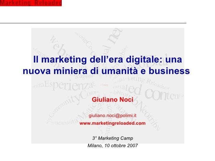 Il marketing dell'era digitale: una nuova miniera di umanità e business  Giuliano Noci [email_address] www.marketingreload...