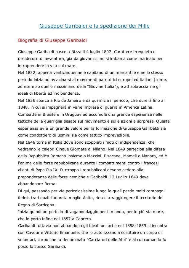 Giuseppe Garibaldi e la spedizione dei Mille Biografia di Giuseppe Garibaldi Giuseppe Garibaldi nasce a Nizza il 4 luglio ...