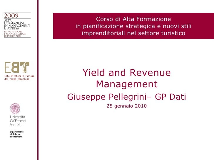 Yield and Revenue Management Giuseppe Pellegrini– GP Dati 25 gennaio 2010