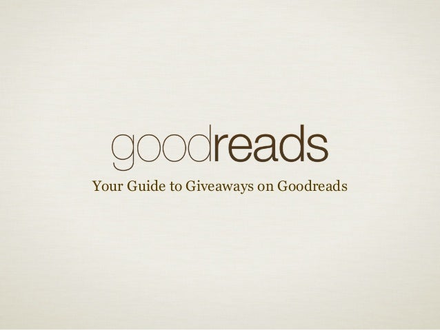 Your Guide to Giveaways on Goodreads