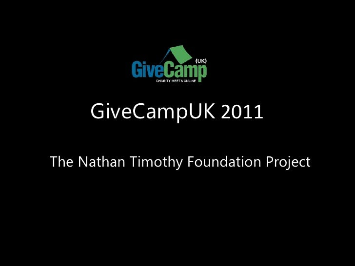 GiveCampUK 2011 - Nathan Timothy Foundation Project