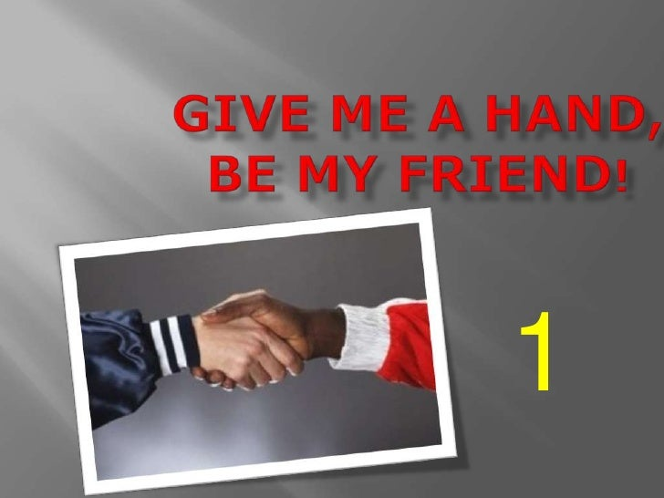 Give me a hand 1