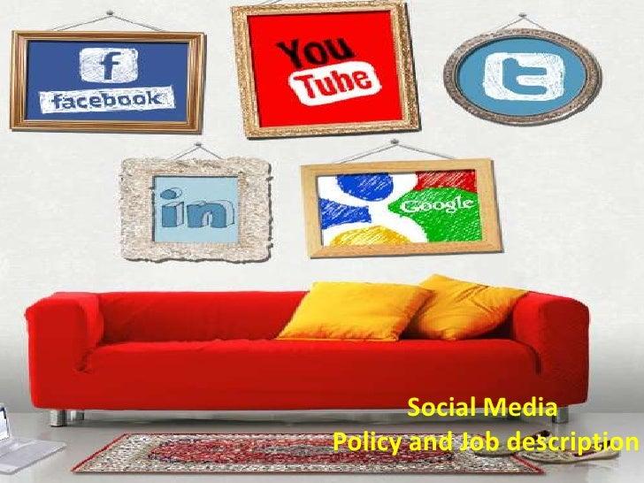 Social Media<br /> Policy and Job description   <br />