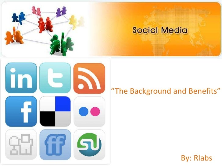 """""""The Background and Benefits""""<br />By: Rlabs<br />"""