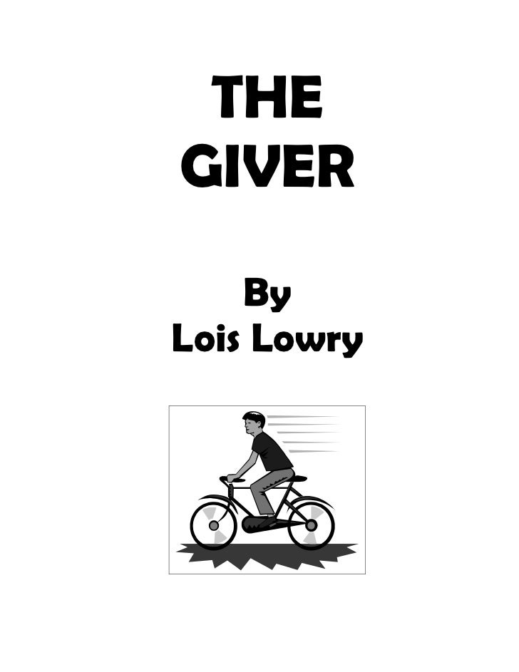 THEGIVER    ByLois Lowry