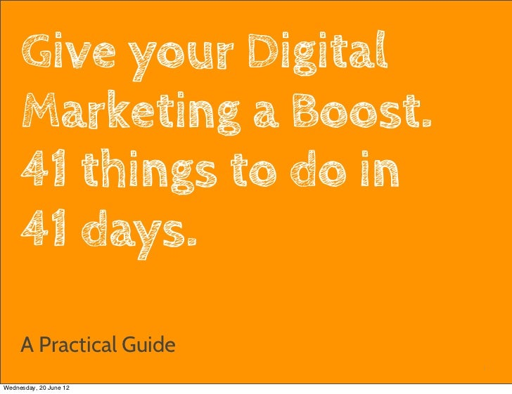 Give your Digital     Marketing a Boost.     41 things to do in     41 days.     A Practical Guide                        ...