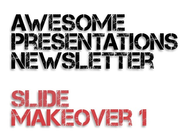 awesome presentations newsletter ! slide makeover 1