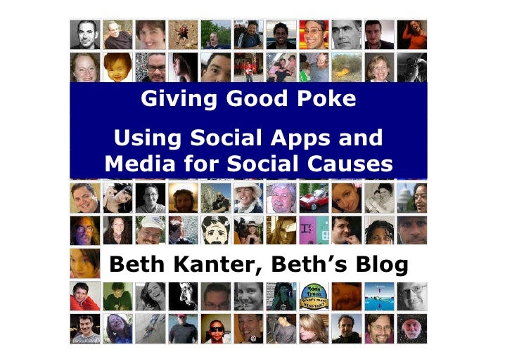 Giving Good Poke Using Social Apps and Media for Social Causes    Beth Kanter, Beth's Blog