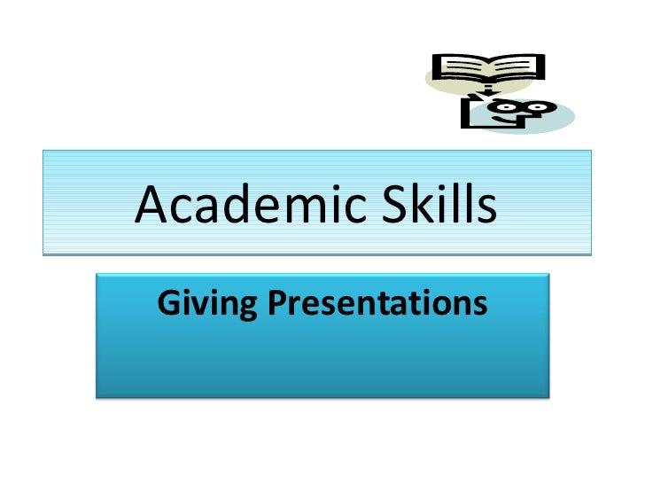 Academic Skills Giving Presentations