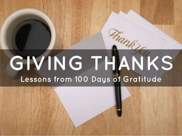 Giving thanks: Lessons from 100 days of gratitude