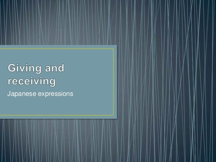 Giving and receiving<br />Japanese expressions<br />