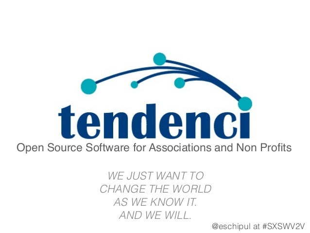 Open Source Software for Associations and Non Profits WE JUST WANT TO CHANGE THE WORLD AS WE KNOW IT. AND WE WILL. @esch...