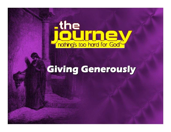 The Journey - Giving Generously
