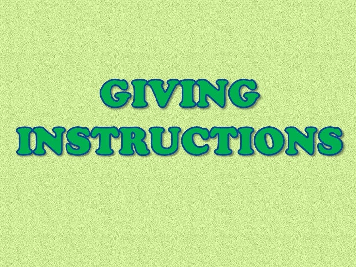 GIVING <br />INSTRUCTIONS<br />