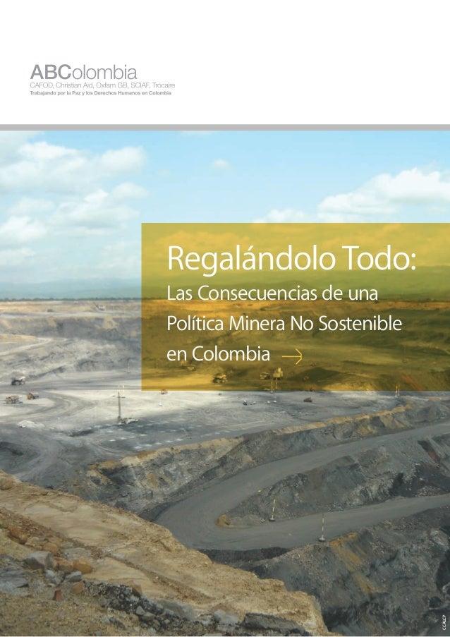 Regalándolo Todo: Las Consecuencias de una Política Minera No Sostenible en Colombia