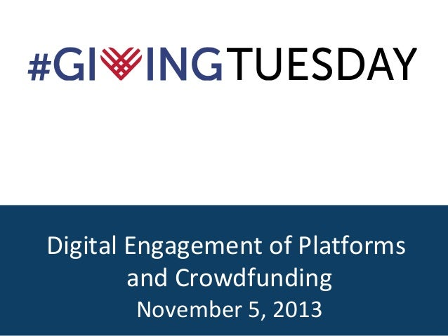 Digital Engagement of Platforms and Crowdfunding November 5, 2013