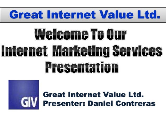 Great Internet Value Ltd.     Great Internet Value Ltd.     Presenter: Daniel Contreras