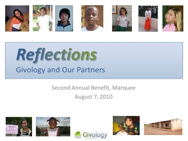Reflections Givology and Our Partners<br />Second Annual Benefit, Marquee<br />August 7, 2010<br />