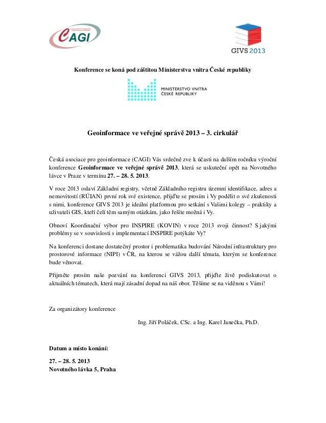 Konference se koná pod záštitou Ministerstva vnitra České republikyGeoinformace ve veřejné správě 2013 – 3. cirkulářČeská ...