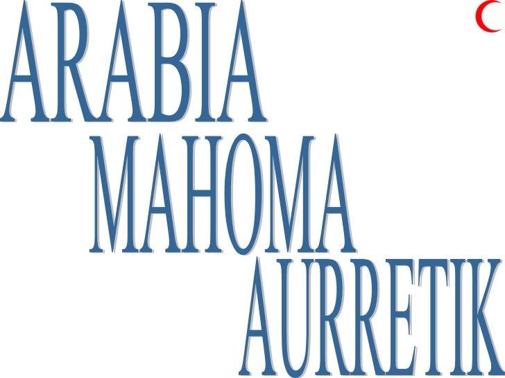 ARABIA MAHOMA AURRETIK
