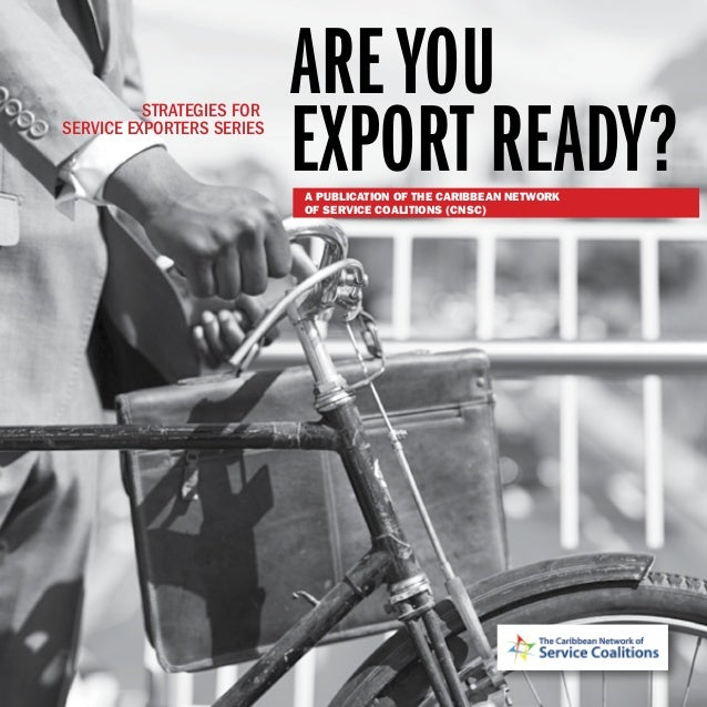 IAre You Export Ready?: Strategies for Service Exporters Series AREYOU EXPORT READY? STRATEGIES FOR SERVICE EXPORTERS SERI...