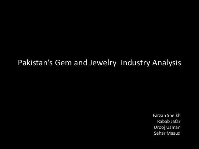 Pakistan's Gem and Jewelry Industry Analysis Farzan Sheikh Rabab Jafar Urooj Usman Sehar Masud