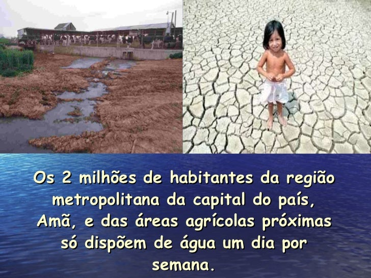 Os 2 milhões de habitantes da região metropolitana da capital do país, Amã, e das áreas agrícolas próximas só dispõem de á...