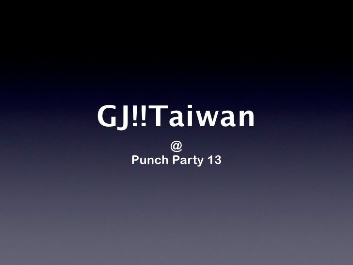 GJ!!Taiwan        @   Punch Party 13