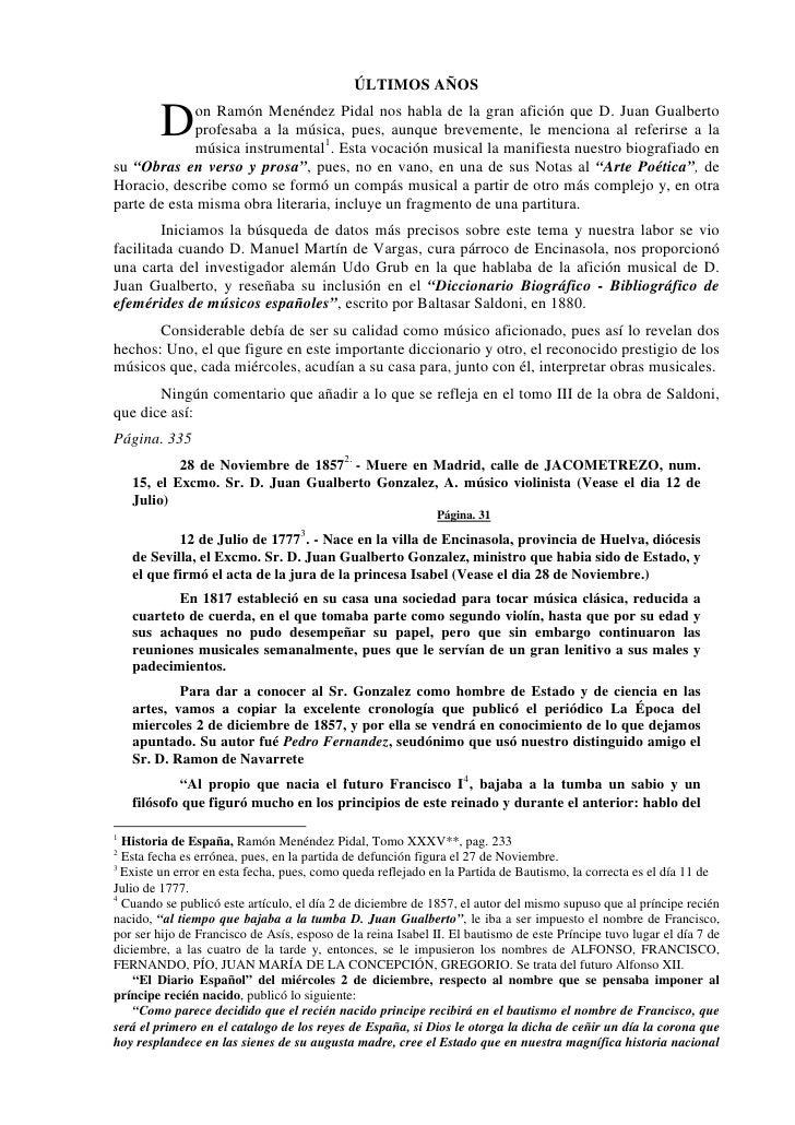 ÚLTIMOS AÑOS           D   on Ramón Menéndez Pidal nos habla de la gran afición que D. Juan Gualberto              profesa...