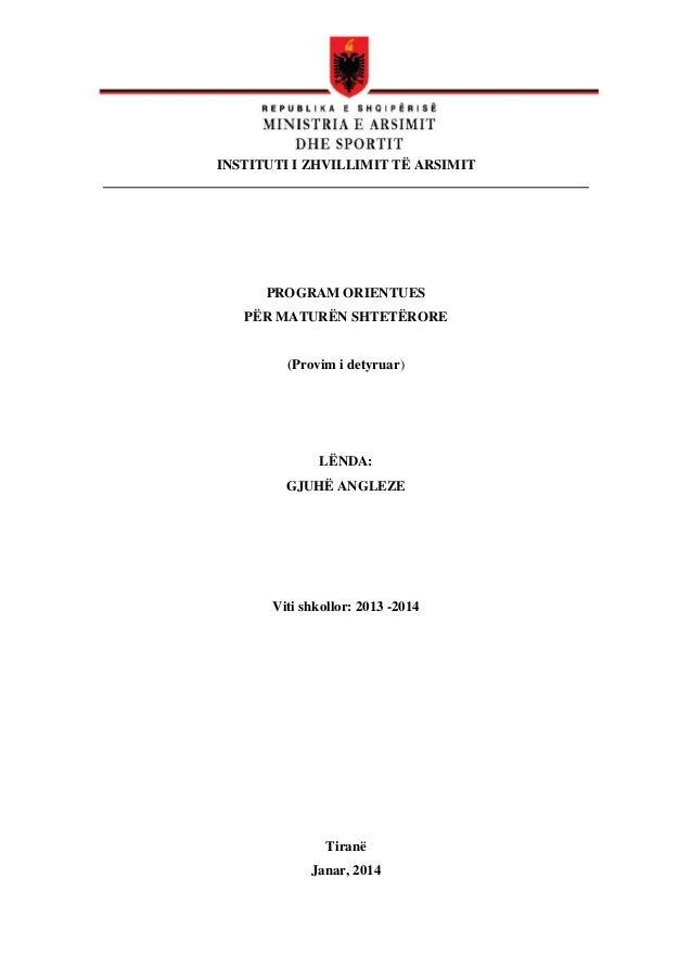 INSTITUTI I ZHVILLIMIT TË ARSIMIT  PROGRAM ORIENTUES PËR MATURËN SHTETËRORE  (Provim i detyruar)  LËNDA: GJUHË ANGLEZE  Vi...