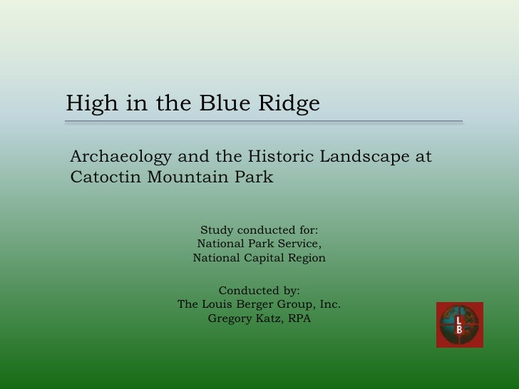 High in the Blue RidgeArchaeology and the Historic Landscape atCatoctin Mountain Park               Study conducted for:  ...