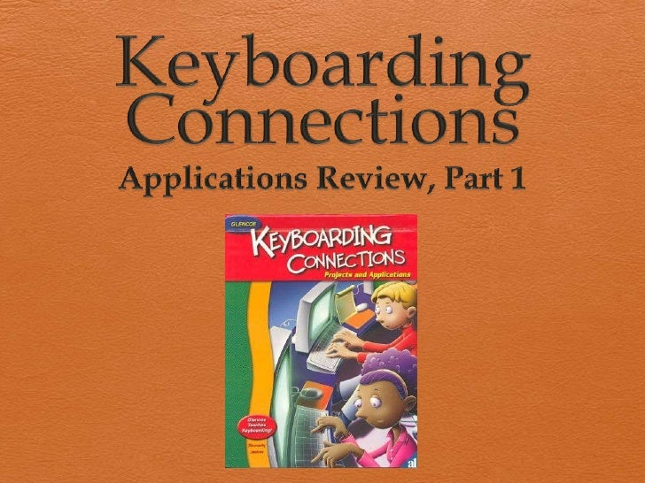 Keyboarding Connections<br />Applications Review, Part 1<br />