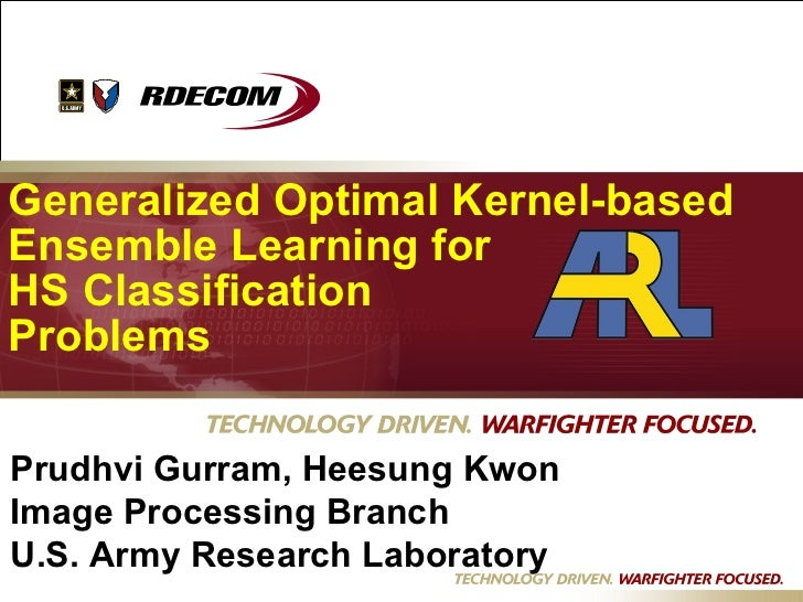 Dd Generalized Optimal Kernel-based Ensemble Learning for HS Classification  Problems Prudhvi Gurram, Heesung Kwon  Image ...
