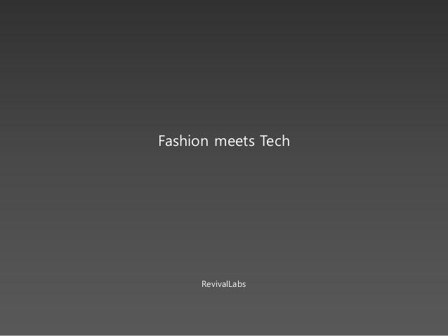 Fashion meets Tech  RevivalLabs