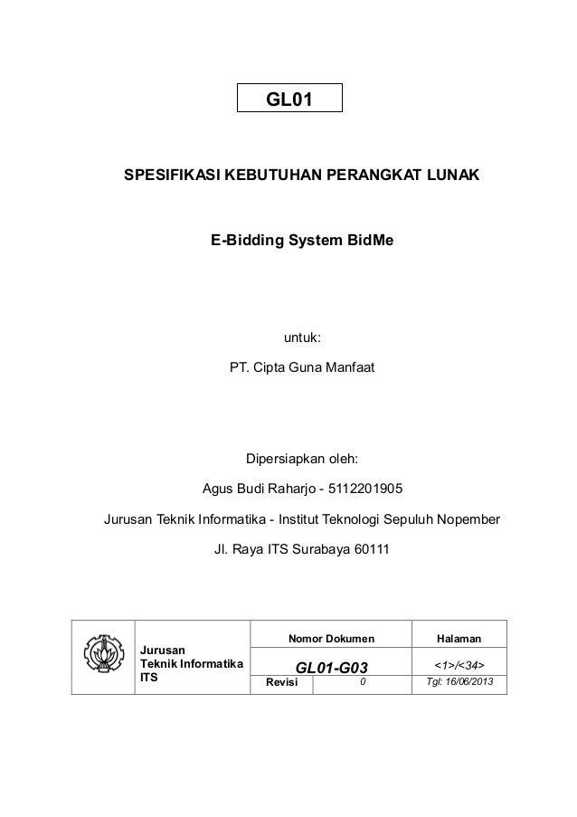 GL01  SPESIFIKASI KEBUTUHAN PERANGKAT LUNAK  E-Bidding System BidMe  untuk: PT. Cipta Guna Manfaat  Dipersiapkan oleh: Agu...