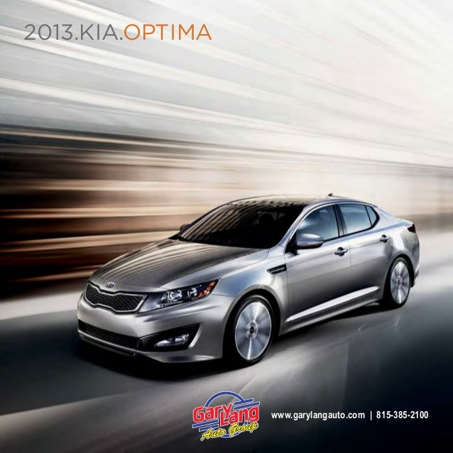 2013.Kia.OPTiMa  www.garylangauto.com | 815-385-2100