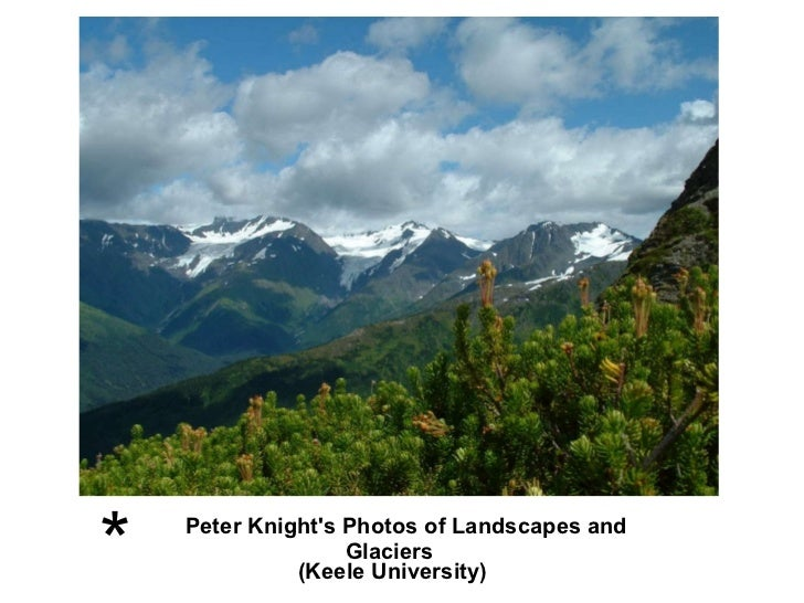 Peter Knight's Photos of Landscapes and Glaciers   (Keele University) *