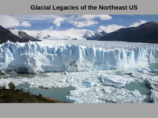 Glacial Legacies of the Northeast US