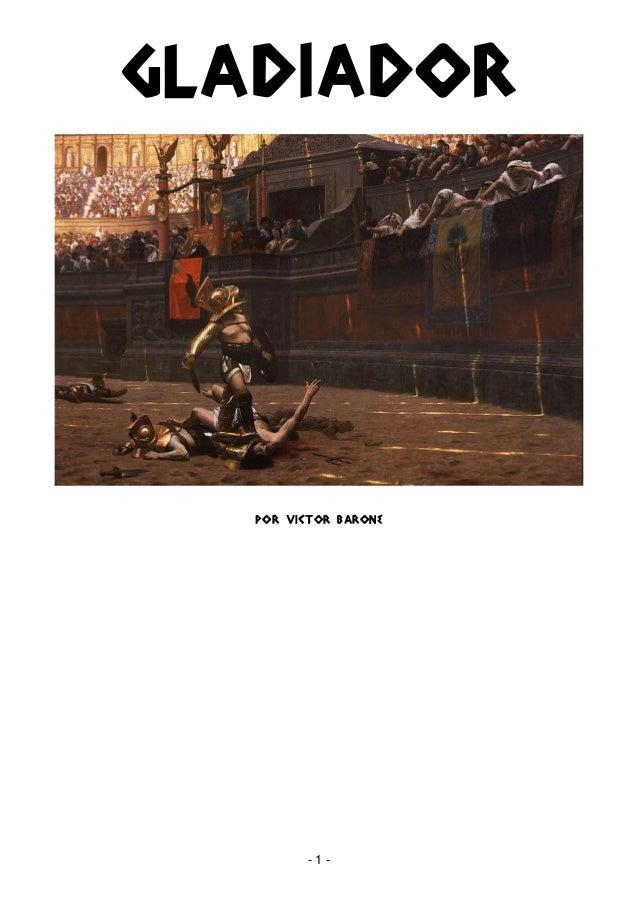 GLADIADOR   POR VICTOR BARONE         -1-